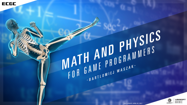 ecgc17_math_and_physics_for_game_programmers_1